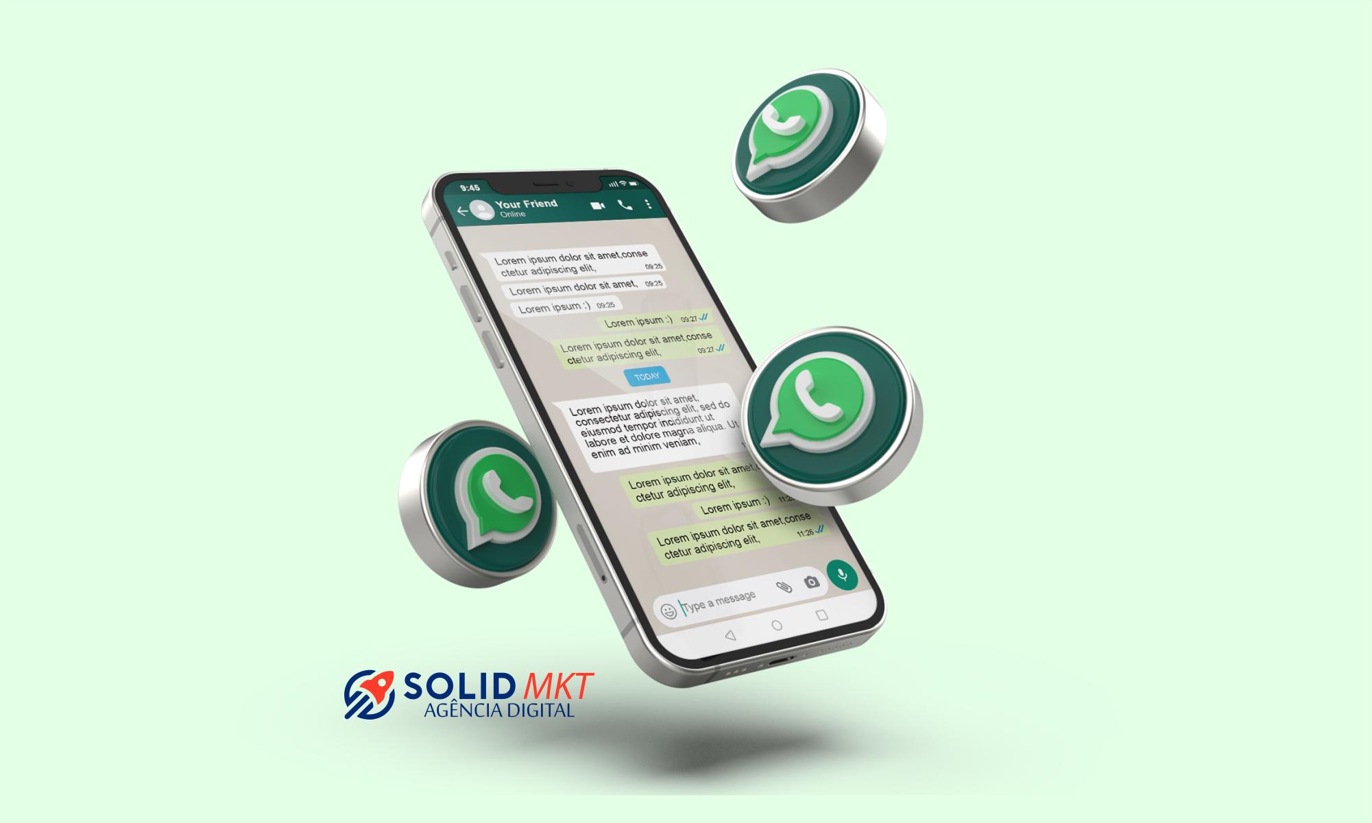 Agência Solid - Marketing no WhatsApp como utilizar o aplicativo para captar clientes